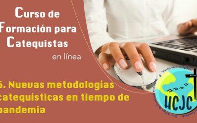 6. Nuevas metodologías catequísticas en tiempo de pandemia