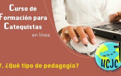 7. ¿Qué tipo de pedagogía?